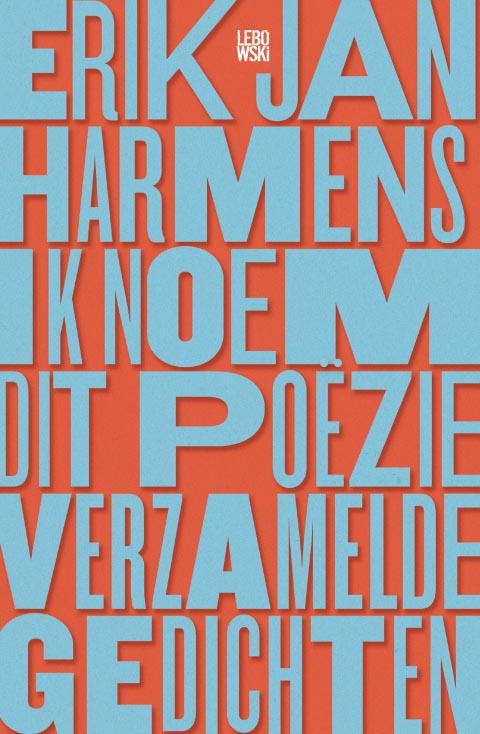 'Harmens' gedichten staan bol van de energie' - Erik Jan Harmens