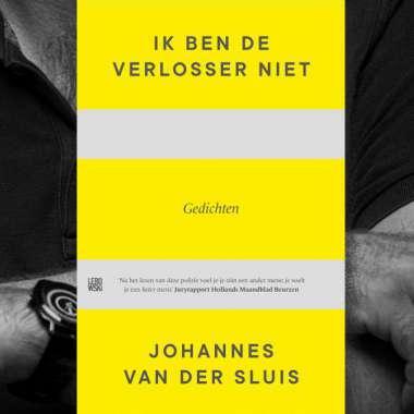 'Ik ben de Verlosser niet' van Johannes van der Sluis genomineerd voor de J.C. Bloem-Poëzieprijs