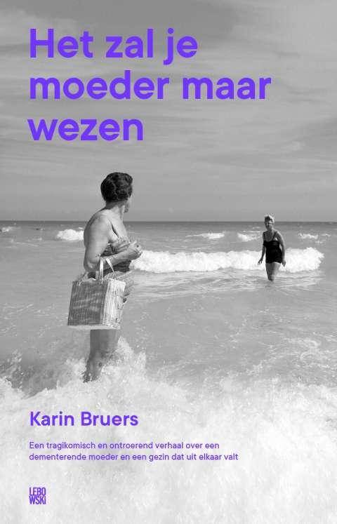 In de media: 'Het zal je moeder maar wezen' van Karin Bruers