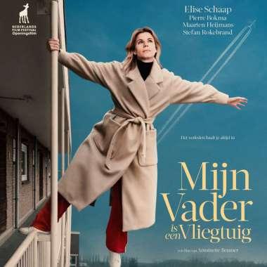 'Mijn vader is een vliegtuig' openingsfilm Nederlands Film Festival 2021