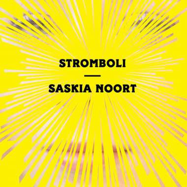 'Stromboli', the new novel by Saskia Noort, to be published on April 20th in Holland