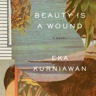 Lebowski acquireert: Beauty Is a Wound van Eka Kurniawan