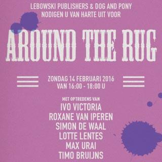 Kom naar de vijfde editie van AROUND THE RUG! - 14 februari in Amsterdam
