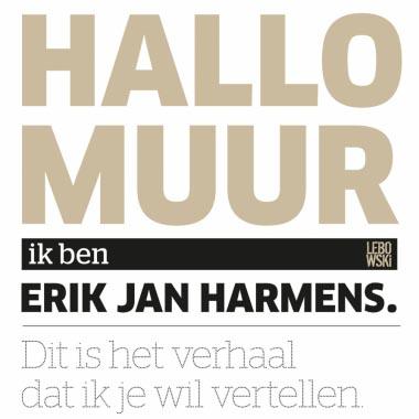 Leven na Hallo muur  - Erik Jan Harmens