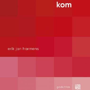 Voorpublicatie 'KOM'  - Erik Jan Harmens