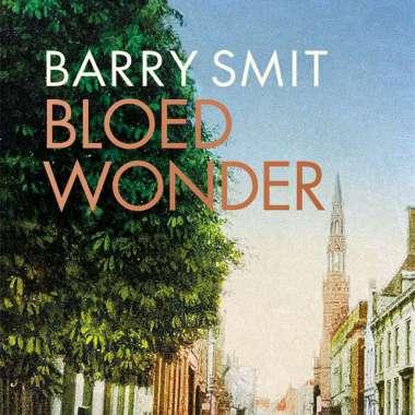 'Bloedwonder' van Barry Smit Boek van de Maand bij Vrij Nederland