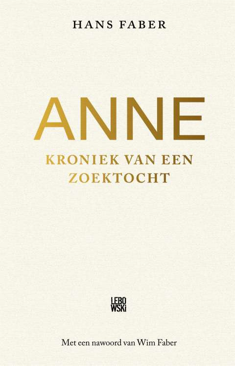 Deze week op 1 in de Bestseller60: Anne – kroniek van een zoektocht, geschreven door Hans Faber en met een nawoord van Wim Faber
