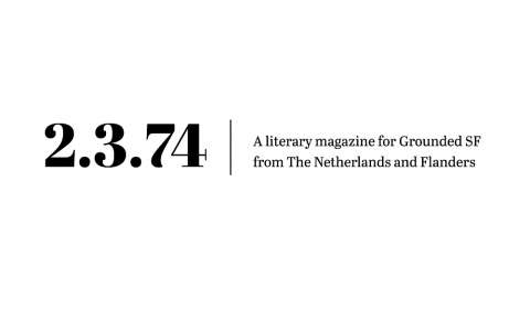 Lebowski launches the second edition of 2.3.74, a literary magazine for Grounded SF from the Netherlands and Flanders