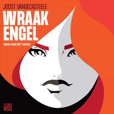 We zijn live! 'Wraakengel' is een nieuwe audioserie van Joost Vandecasteele - luister hier de eerste aflevering