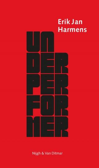 Underperformer - Erik Jan Harmens