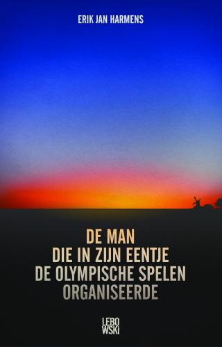 De man die in zijn eentje de Olympische Spelen organiseerde - Erik Jan Harmens