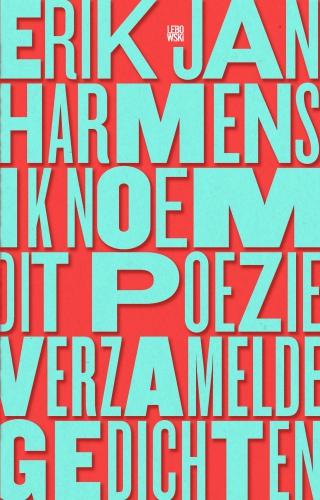 Ik noem dit poëzie - Erik Jan Harmens